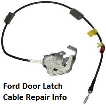 Learn About The Ford Door Latch Cable Repair